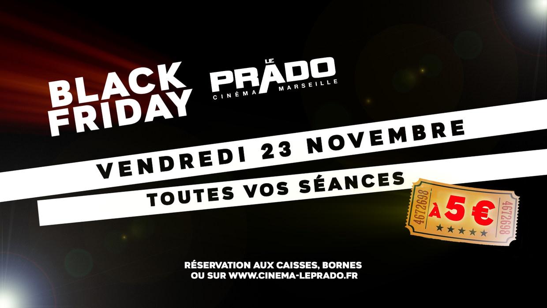 BLACK FRIDAY au cinéma Prado = 5.00€